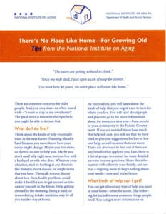 THERE'S NO PLACE LIKE HOME - FOR GROWING OLD